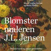 Mellem kunst og natur i guldalderen af Marie-Louise Berner og Mette Thelle